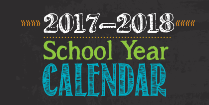 School Calendar 2017 – 2018;